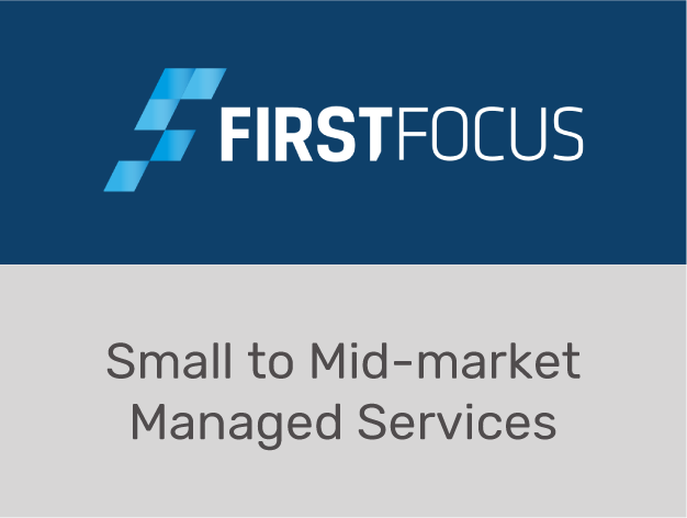 First Focus - Mid-market Managed Services